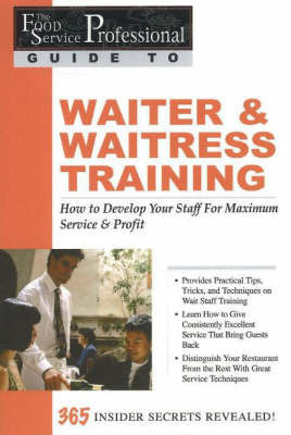 Food Service Professionals Guide to Waiter & Waitress Training by Lora Arduser