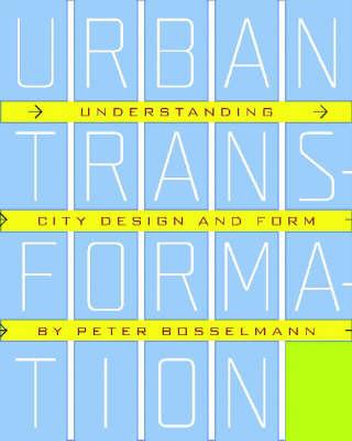 Urban Transformation by Peter Bosselmann