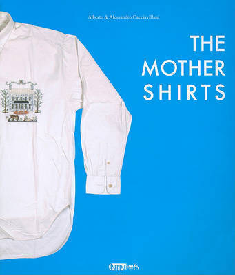 The Mother Shirts by Alberto Cacciavillani