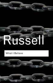 What I Believe by Bertrand Russell image