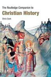 The Routledge Companion to Christian History by Chris Cook image