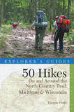 50 Hikes on Michigan & Wisconsin's North Country Trail by Thomas Funke
