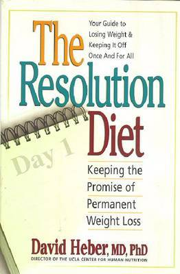 The Resolution Diet by David Heber