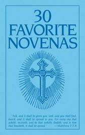 Thirty Favorite Novenas by * Anonymous