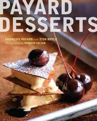 The Plated Desserts of Francois Payard by Francois Payard