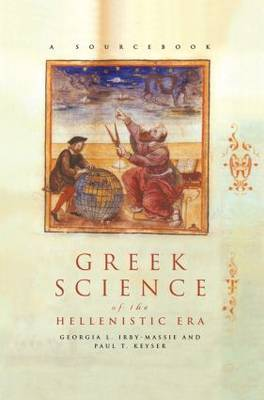 Greek Science of the Hellenistic Era by Georgia L.Irby- Massie