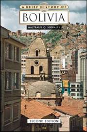 A Brief History of Bolivia, Second Edition by Waltraud Q Morales image