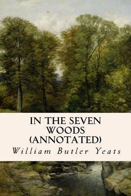 In the Seven Woods (Annotated) by William Butler Yeats image