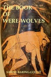 The Book of Were-Wolves by (Sabine Baring-Gould