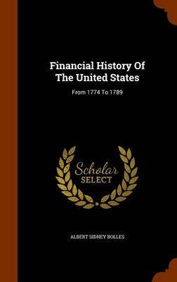 Financial History of the United States by Albert Sidney Bolles image