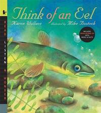 Think of an Eel with Audio: Read, Listen, & Wonder by Karen Wallace