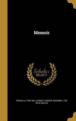 Memoir by Priscilla 1785-1821 Gurney
