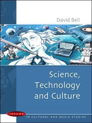 Science, Technology and Culture by David Bell image