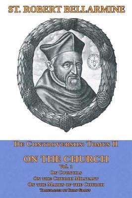 On the Church by St Robert Bellarmine Sj