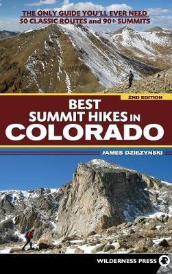 Best Summit Hikes in Colorado by James Dziezynski