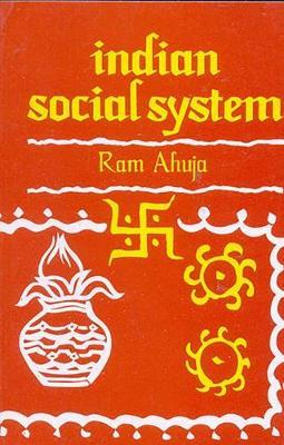 Indian Social System by Ram Ahuja