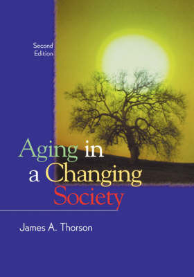 Aging in a Changing Society by James A. Thorson image