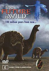 Future Is Wild - 100 Million Years on DVD