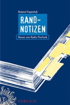 Randnotizen: Neues Von Radio Flurfunk by Roland Papenfuss