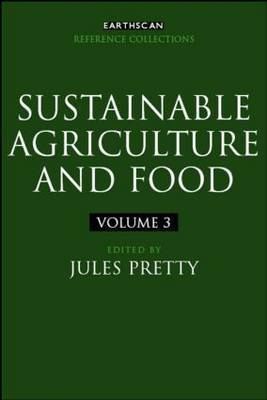 Sustainable Agriculture and Food by Jules Pretty