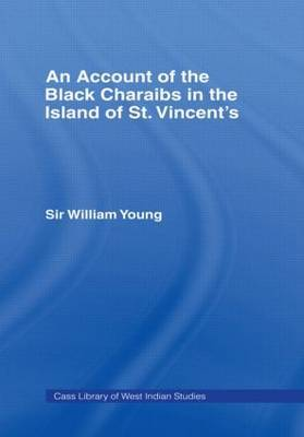 Account of the Black Charaibs in the Island of St Vincent's by William Young