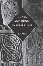 Runes and Runic Inscriptions by R.I. Page