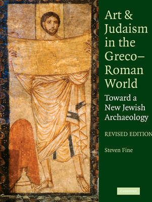 Art and Judaism in the Greco-Roman World by Steven Fine image