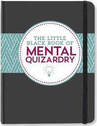 The Little Black Book of Mental Quizardry (Puzzles, Brain Games)