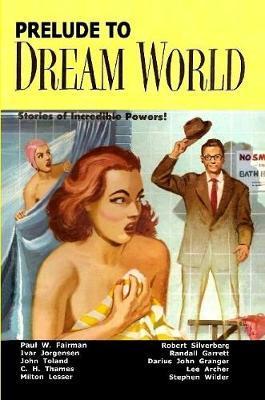 Prelude to Dream World by Paul W Fairman