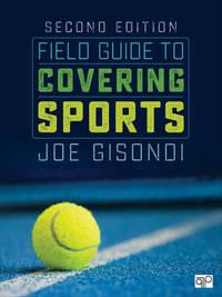 "Field Guide to Covering Sports by Joe"" ""Gisondi"