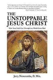 The Unstoppable Jesus Christ by Jerry Newcombe image