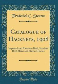 Catalogue of Hackneys, 1908 by Frederick C Stevens image