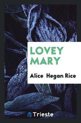 Lovey Mary by Alice Rice image