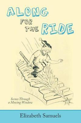 Along for the Ride by Elizabeth Samuels