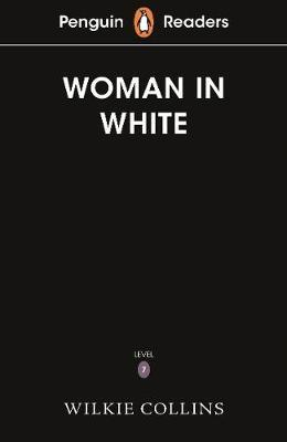 Penguin Readers Level 7: The Woman in White (ELT Graded Reader) by Wilkie Collins