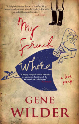 My French Whore: a Love Story by Gene Wilder