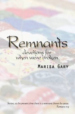 Remnants by Marisa Gary