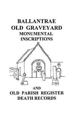 Ballantrae Old Graveyard Monumental Inscriptions and Old Parish Register Death Records