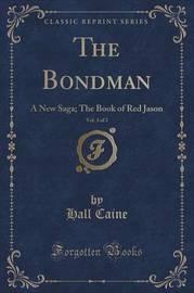 The Bondman, Vol. 3 of 3 by Hall Caine