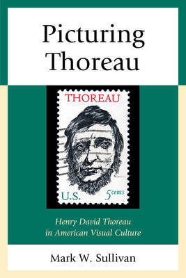 Picturing Thoreau by Mark W. Sullivan