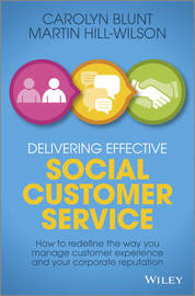 Delivering Effective Social Customer Service by Martin Hill-Wilson