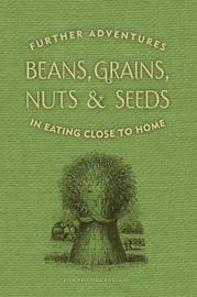 Beans, Grains, Nuts & Seeds by Elin England