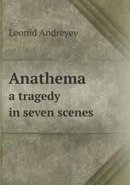 Anathema a Tragedy in Seven Scenes by Herman Bernstein