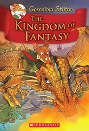 Geronimo Stilton: Kingdom of Fantasy (Kingdom of Fantasy #1) by Geronimo Stilton