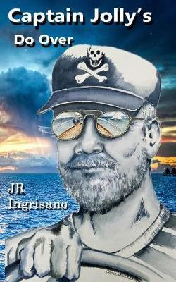 Captain Jolly's Do Over by Jr Ingrisano