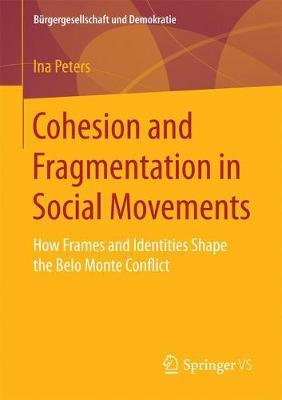 Cohesion and Fragmentation in Social Movements by Ina Peters