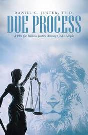 Due Process by Daniel C Juster Th D