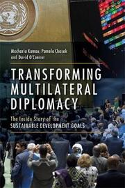 Transforming Multilateral Diplomacy by Macharia Kamau