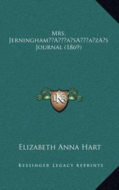 Mrs. Jerninghama Acentsacentsa A-Acentsa Acentss Journal (1869) by Elizabeth Anna Hart