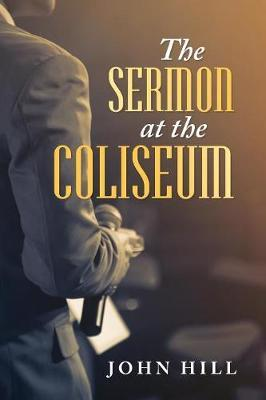 The Sermon at the Coliseum by John Hill